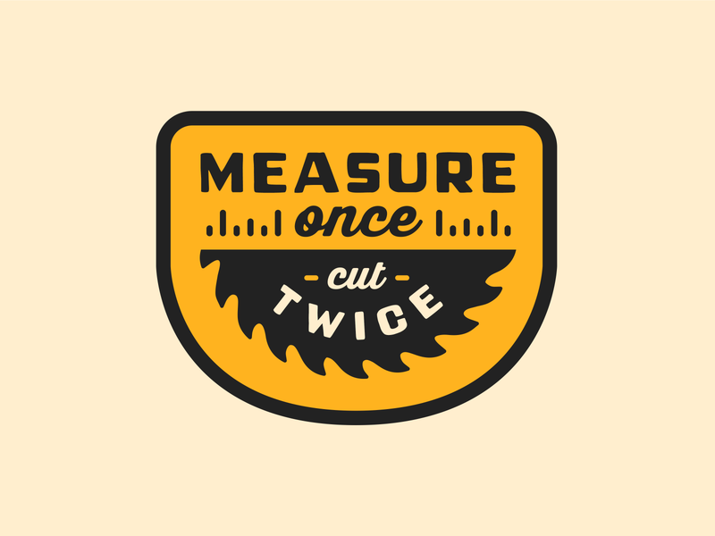 Measure once, cut twice badge patch illustration vector advencher