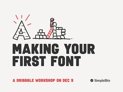 Making Your First Font vaultalarm workshop typedesign font design font simplebits