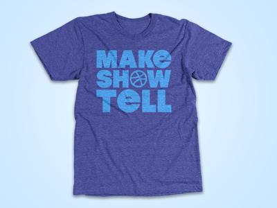 Make Show Tell shirt dribbble equipment tee
