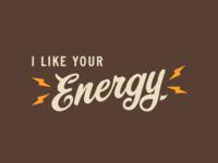 I like your energy large
