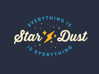 Everything is star dust is everything stars thirstysoft brandontext vector advencher
