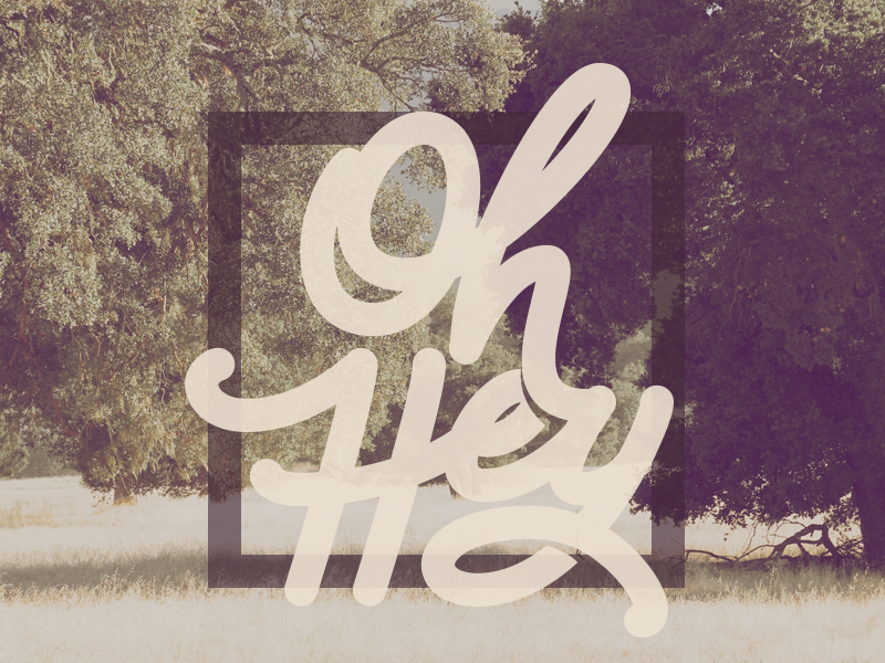 Oh Hey - DesignersMX hand lettering lettering type typography music rdio spotify designersmx designermx