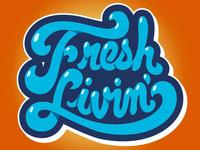 Fresh Livin'