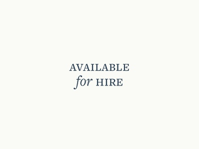 For Hire for hire available full time part time freelance