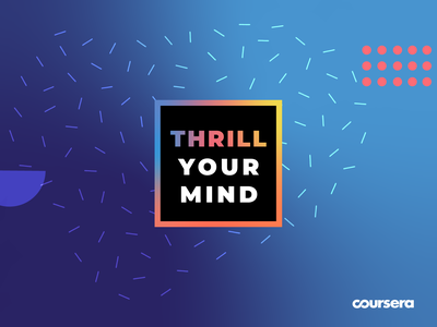 Thrill Your Mind Campaign system design learning online summer typography logo branding coursera