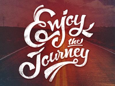 Enjoy the Journey Lettering by Sebastian Stadler - Dribbble