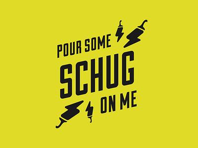 Pour some SCHUG on me schug rock and roll rock jalapeno chili pepper restaurant tshirt shirt