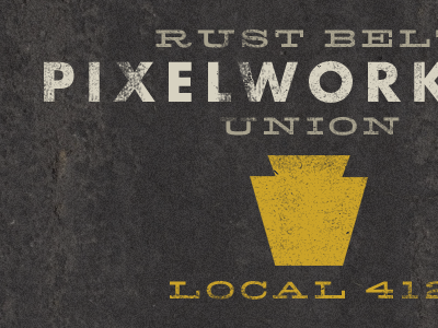 Pixelworkers of the World, Unite. futura hellenic asphalt distressed yellow