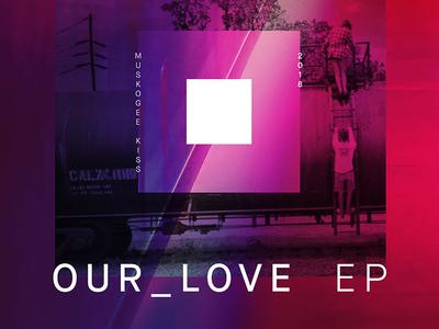 Our_Love EP Album Artwork