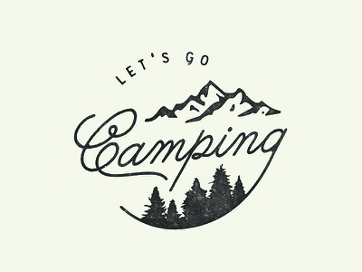 Let's Go Camping trees mountains outdoors explore adventure camping camp