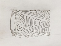 Saucy Slices logo hand drawn flourish flourishes pizza slice sauce sketch
