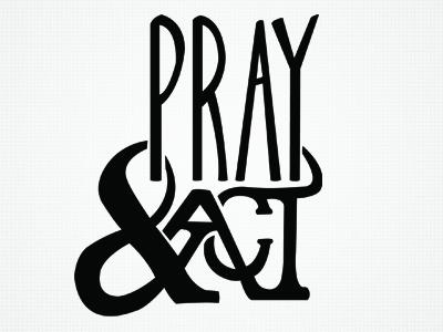 Pray & Act pray act hand drawn intertwine