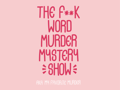 The F Word Murder Mystery Show