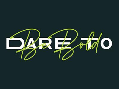 Dare To Be Bold branding logo dark custom bold green illustration lettering design typography