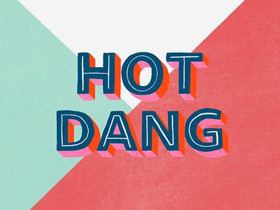 Hot Dang phrase hot procreate art procreate bold pink texture illustration design lettering typography