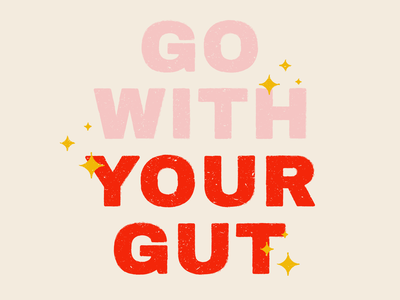 Go With Your Gut go with your gut bold font red quote phrase retro gut trust color pink texture illustration design lettering typography