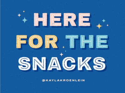 Here for the Snacks blue pastel color texture illustration design lettering typography foodie quote phrase funny food hungry snacks