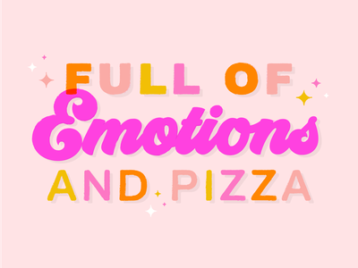 Full of Emotions ... and Pizza quote phrase lockup texture bold pop color typography design typography lettering emotions pizza