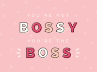 You're Not Bossy You're The Boss // Lady Boss