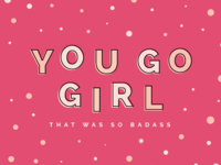 You Go Girl // Lady Boss