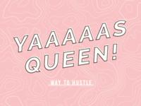 Yaaaas Queen! // Lady Boss