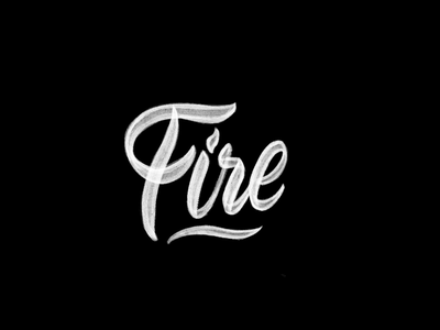 Fire, Customer Type calligraphy type lettering