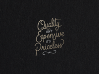 Quality isn't Expensive...
