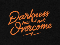 Darkness Has Not Overcome