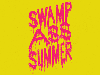 SWAMP ASS SUMMER summer hand drawn typography texture lettering grunge illustration