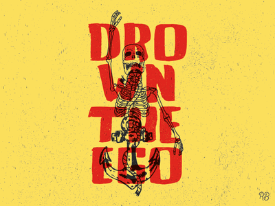 Drown The Ego hand drawn typography texture spooky skeleton lettering illustration grunge design anchor ego