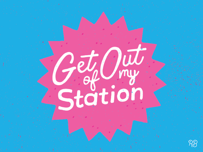 Get Out Of My Station bright drag trixie mattel drag queens grunge illustration lettering texture typography hand drawn