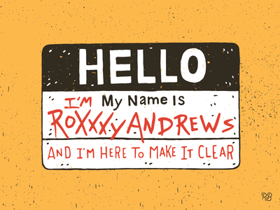 Hello My Name Is ROXXXY ANDREWS design grunge illustration lettering texture typography hand drawn roxxxy read u wrote u drag queens rupauls drag race