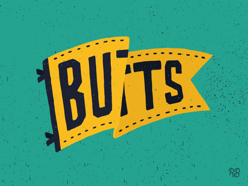 A Study In Butts funny banner pennant butts butt hand drawn typography texture lettering illustration grunge design