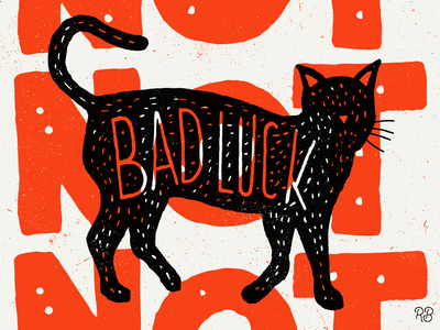 NOT BAD LUCK cat illustration cat drawing lucky luck bad luck black cat cat texture typography grunge lettering illustration