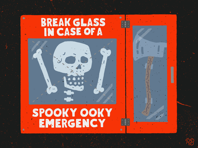 Break Glass In Case Of A Spooky Ooky Emergency spooky ooky spooky emergency bones axe skull hand drawn typography texture grunge lettering illustration