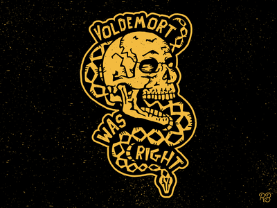 Voldemort Was Right tom riddle bad guy villain wizards harry potter death eater snake wizarding world voldemort fantasy skull hand drawn typography texture grunge lettering illustration