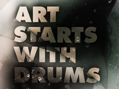 Art Starts with Drums music artwork typography album poster