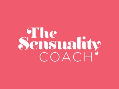 The Sensuality Coach Logo Design hot logo hot pink sensuality sexy sensual logo sensuality coach typographic logo logo design