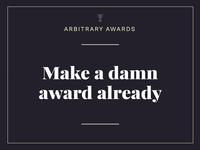 Arbbbitrary Awards