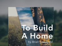 To Build A Home Poster