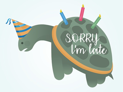 Tortoise Birthday with SORRY I'm Late Message