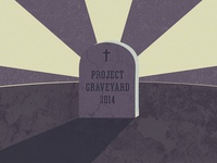 Project Graveyard | 2014