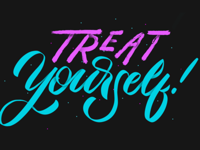 Treat Yourself — Hand Lettering