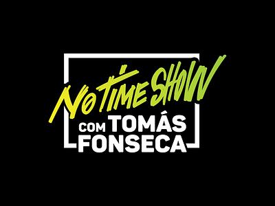 No Time Show com Tomás Fonseca [Logo Design] tomás fonseca no time show podcast logo podcast podcasts caligrafia calligraphy typography branding vector design graphic design j.tito gouveia