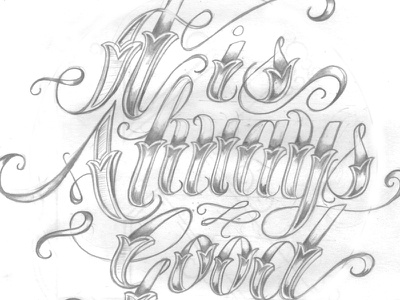 It is Always Good sketch lettering quote hand lettering pencil type design