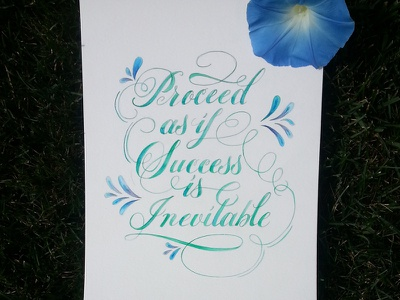 Proceed as if Success is Inevitable hand lettering type text calligraphy watercolor paint art quote