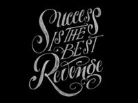 Success is the best Revenge!