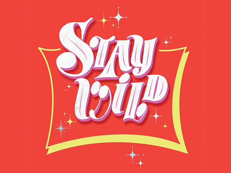 Stay Wild illustration graphic design art logo type calligraphy hand lettering design lettering