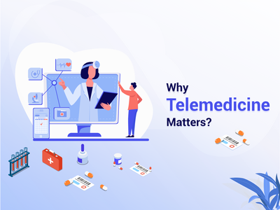 Why Telemediicine Matters? promotion branding telehealth app telemedicine app health healthcare telehealth telemedicine