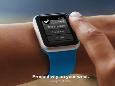 Proud on wrist with  WATCH wrist applewatch ui productivity app uix design prouductivity